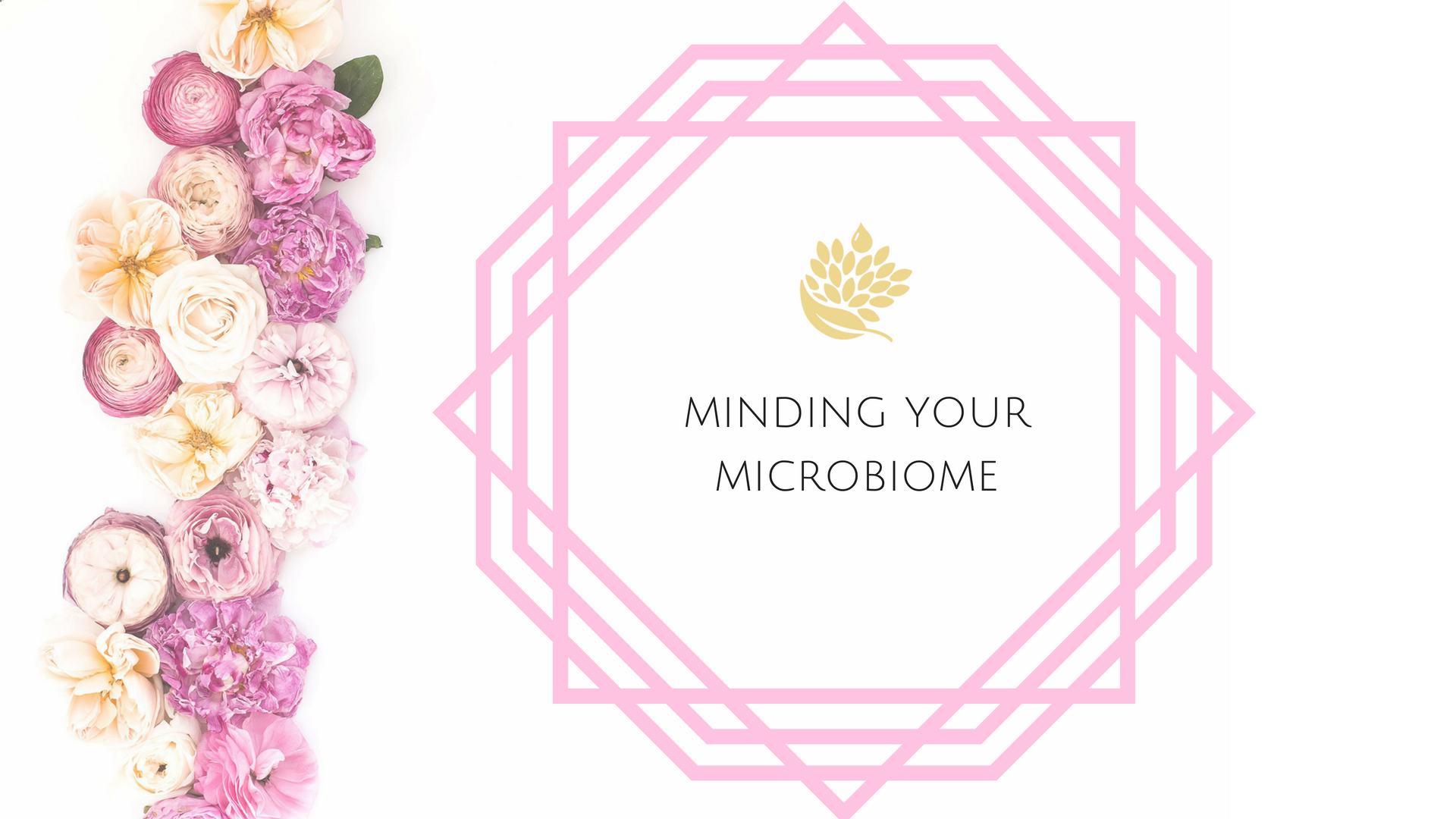 Minding Your Microbiome